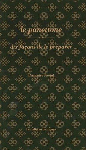 LE PANETTONE, DIX FACONS DE LE PREPARER