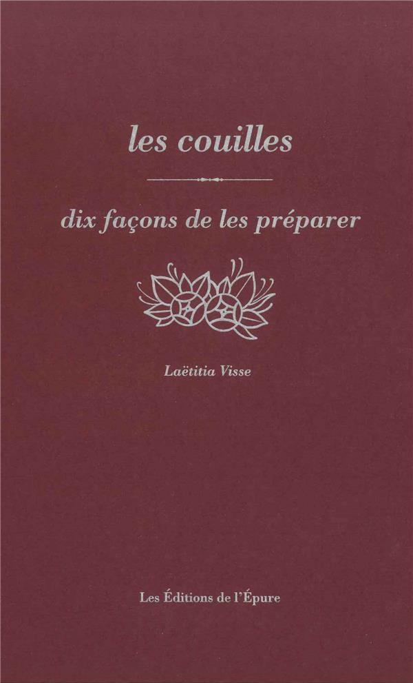 LES COUILLES, DIX FACONS DE LES PREPARER