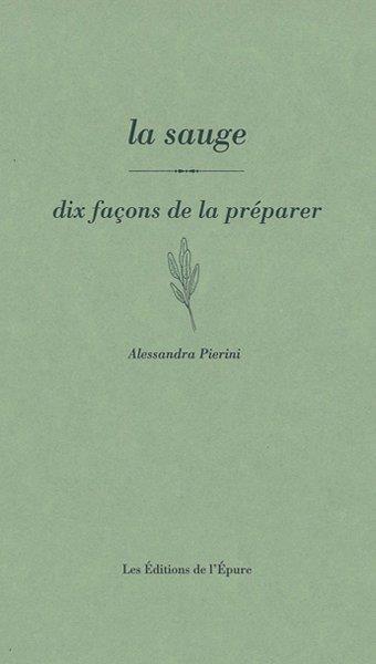 LA SAUGE, DIX FACONS DE LA PRE PIERINI ALESSANDRA EPURE