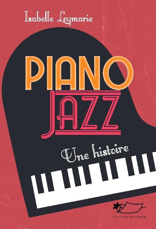 PIANO JAZZ, UNE HISTOIRE