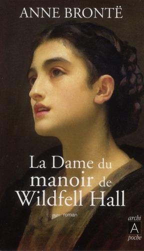BRONTE-A - LA DAME DU MANOIR DE WILDFELL