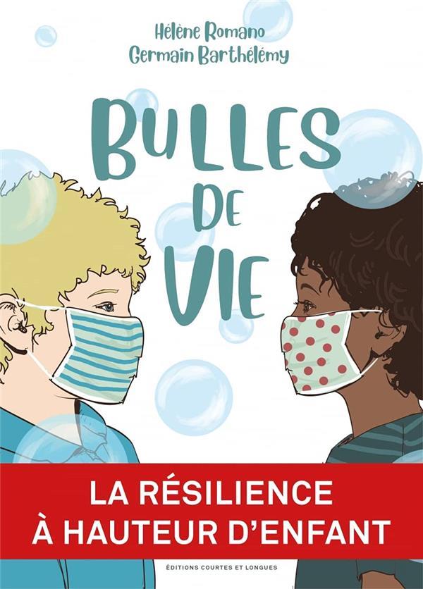 BULLES DE VIE ROMANO/BARTHELEMY COURTES LONGUES
