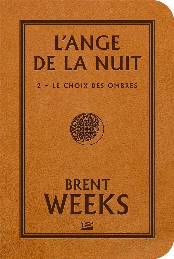 L'ANGE DE LA NUIT T.2  -  LE CHOIX DES OMBRES Weeks Brent Bragelonne
