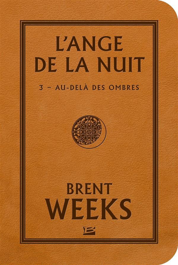L'ANGE DE LA NUIT T.3  -  AU-DELA DES OMBRES Weeks Brent Bragelonne