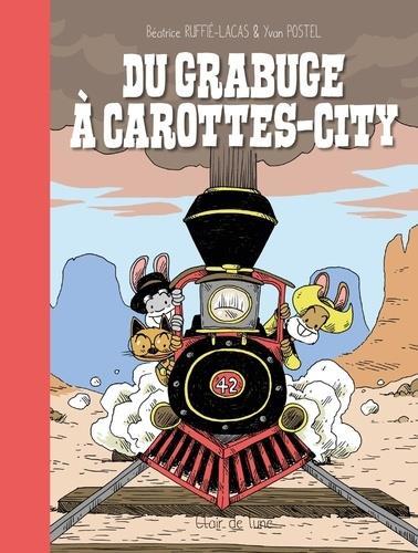 DU GRABUGE A CAROTTES-CITY
