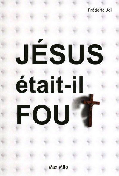 JESUS ETAIT - IL FOU JOI FREDERIC MAX MILO