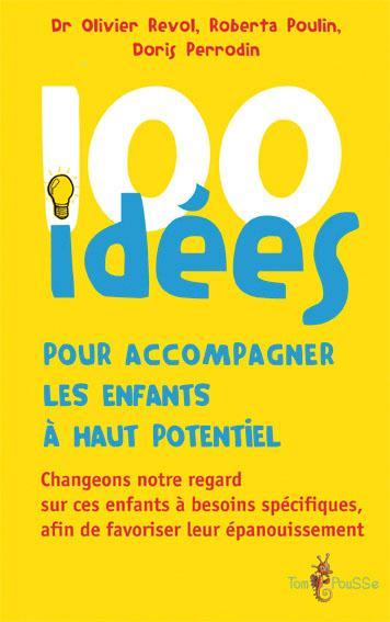 100 IDEES  -  POUR ACCOMPAGNER LES ENFANTS A HAUT POTENTIEL COLLECTIF Tom pousse