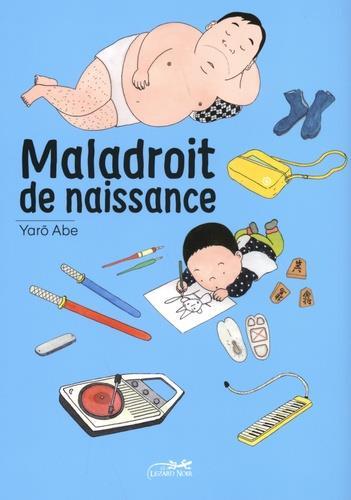 MALADROIT DE NAISSANCE