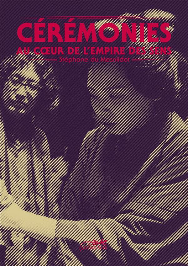 CEREMONIES, AU COEUR DE L'EMPIRE DES SENS DU MESNILDOT S. LEZARD NOIR