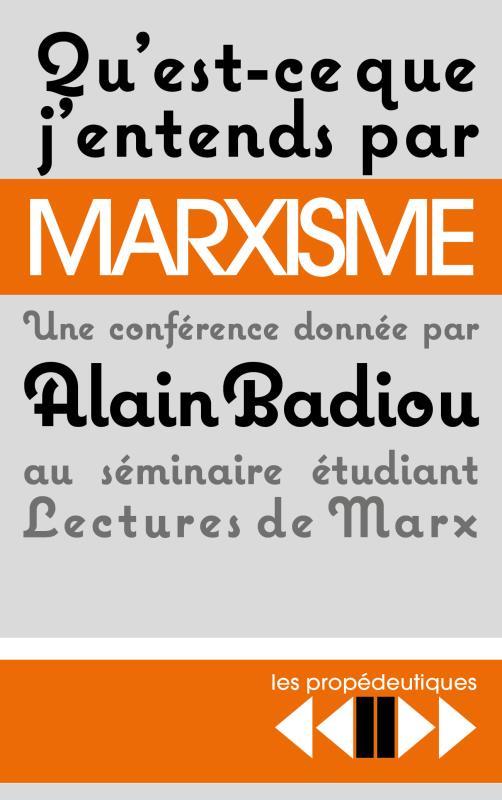 QU'EST-CE QUE J'ENTENDS PAR  MARXISME  ? - UNE CONFERENCE AU SEMINAIRE ETUDIANT LECTURES DE MARX