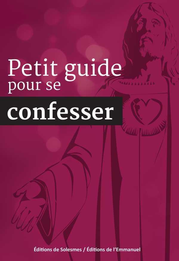 PETIT GUIDE POUR SE CONFESSER - NOUVELLE EDITION