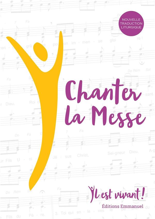 IL EST VIVANT !  -  CHANTER LA MESSE