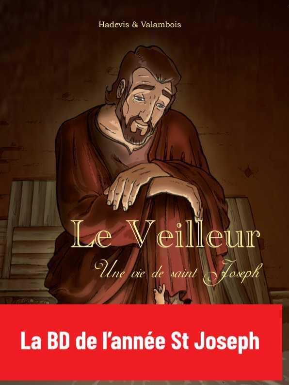 LE VEILLEUR  -  UNE VIE DE SAINT JOSEPH