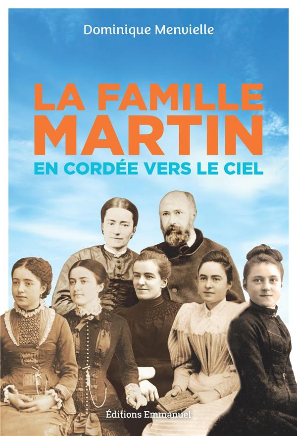 LA FAMILLE MARTIN  -  EN CORDEE VERS LE CIEL