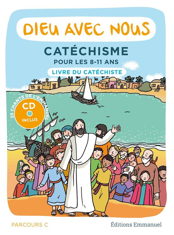 DIEU AVEC NOUS   CATECHISME     PARCOURS C