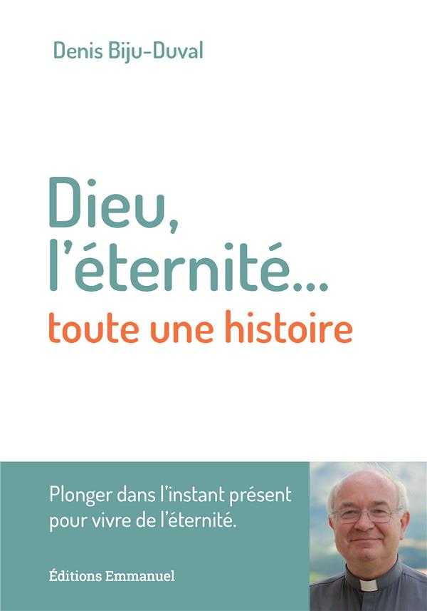 DIEU, L'ETERNITE... TOUTE UNE HISTOIRE