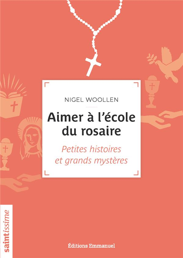 AIMER A L'ECOLE DU ROSAIRE  -  PETITES HISTOIRES ET GRANDS MYSTERES