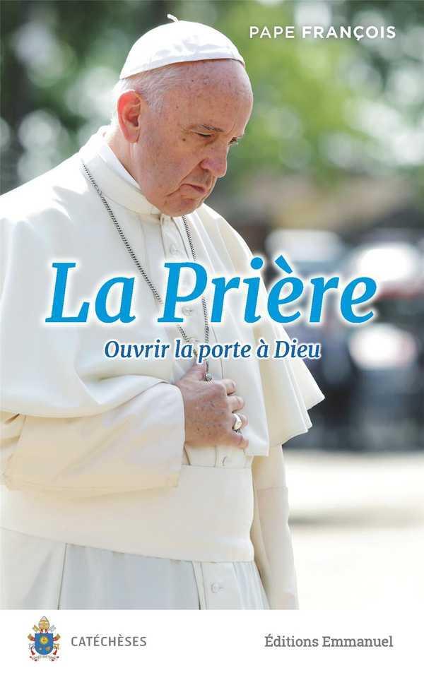 LA PRIERE  -  OUVRIR LA PORTE A DIEU