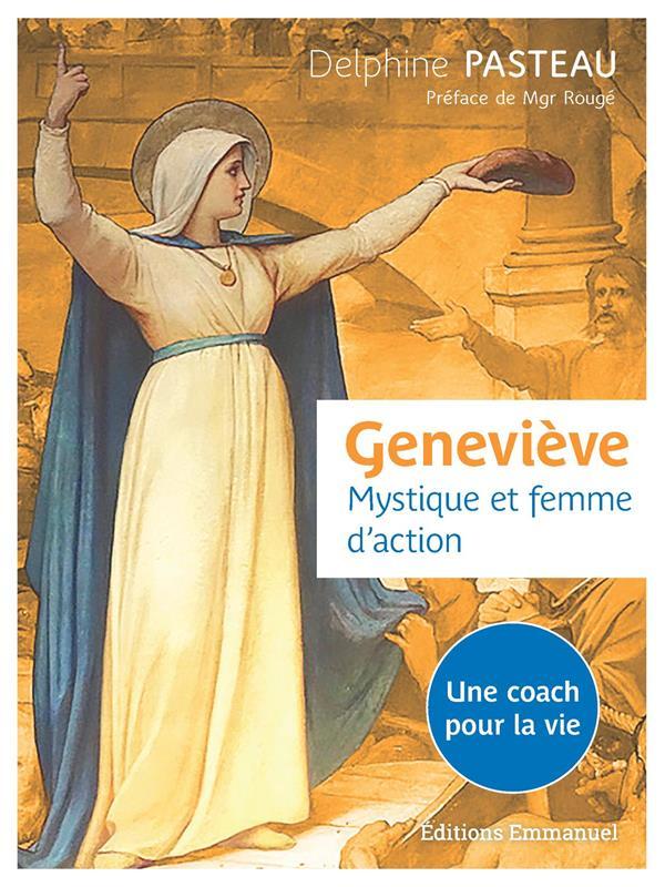 GENEVIEVE, MYSTIQUE ET FEMME D'ACTION  -  UN COACH POUR LA VIE