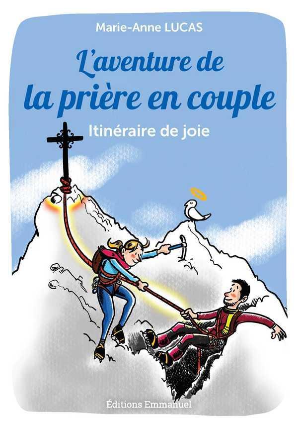 L'AVENTURE DE LA PRIERE EN COUPLE  -  ITINERAIRE DE JOIE