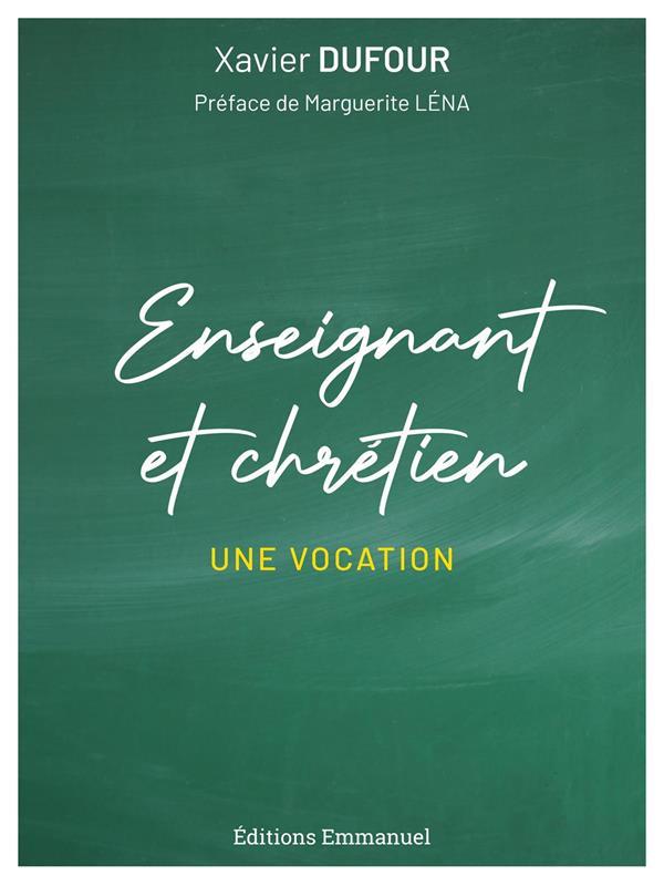 ENSEIGNANT ET CHRETIEN : UNE VOCATION