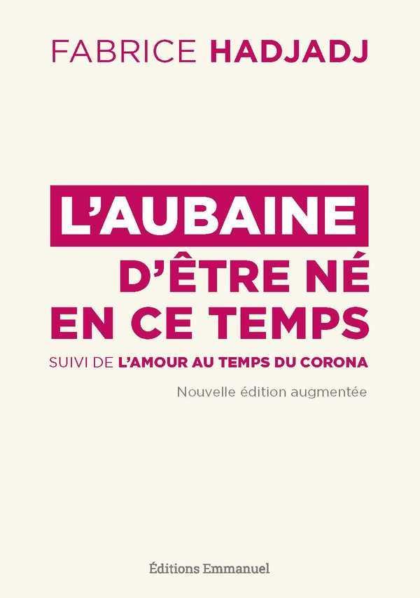 L-AUBAINE D-ETRE NE EN CE TEMPS