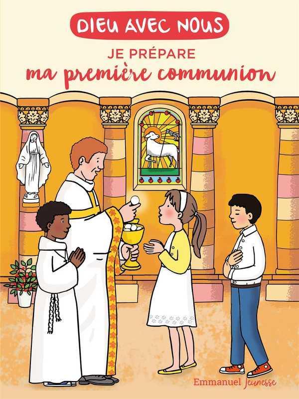 DIEU AVEC NOUS - CATECHISME  -  DIEU AVEC NOUS - JE PREPARE MA PREMIERE COMMUNION