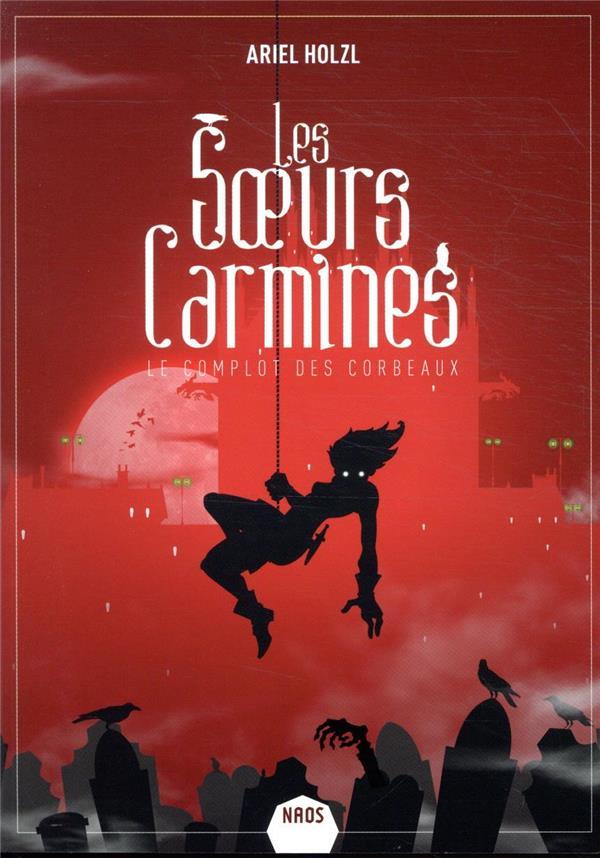 LES SOEURS CARMINES - LE COMPLOT DES CORBEAUX