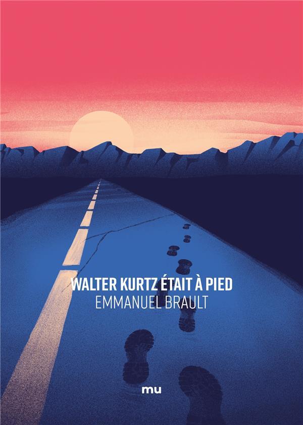 WALTER KURTZ ETAIT A PIED