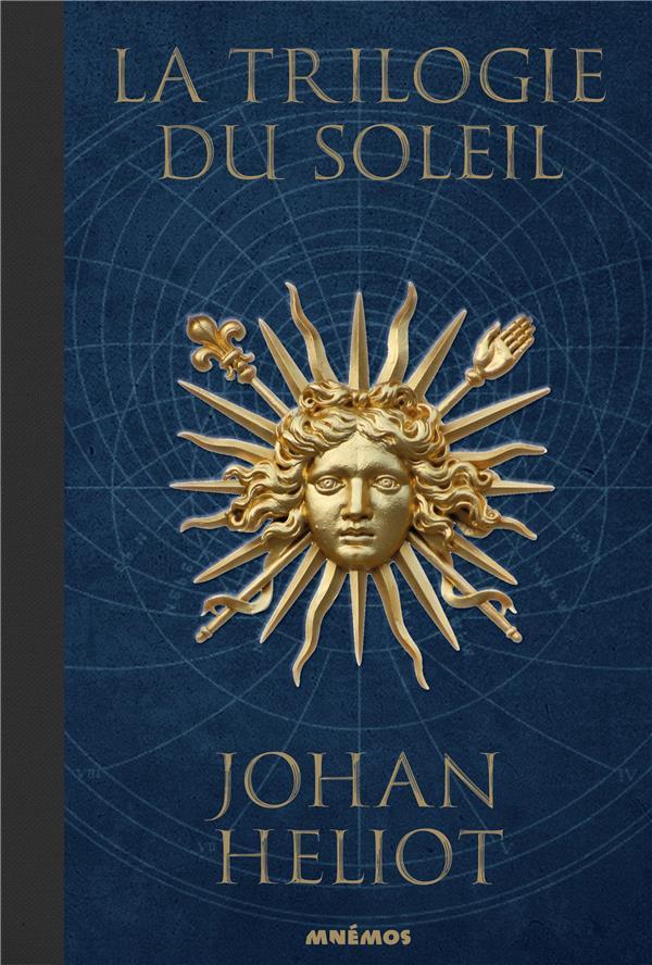 LA TRILOGIE DU SOLEIL HELIOT, JOHAN MNEMOS