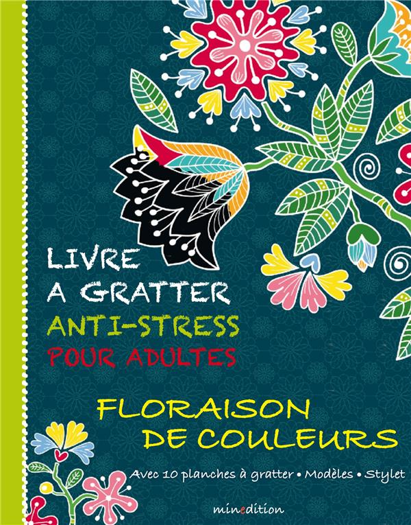LIVRE A GRATTER ANTI-STRESS  -  ECLOSION DE FLEURS SCHINDLER EVA MINEDITION