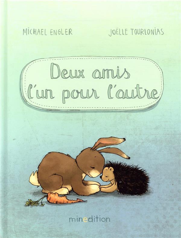 DEUX AMIS L'UN POUR L'AUTRE  TOURLONIAS, JOELLE MINEDITION
