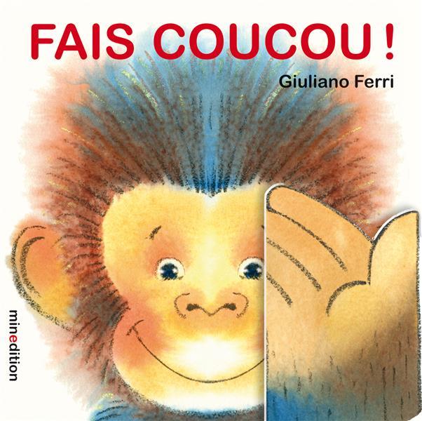 FAIS COUCOU ! FERRI, GIULIANO  MINEDITION