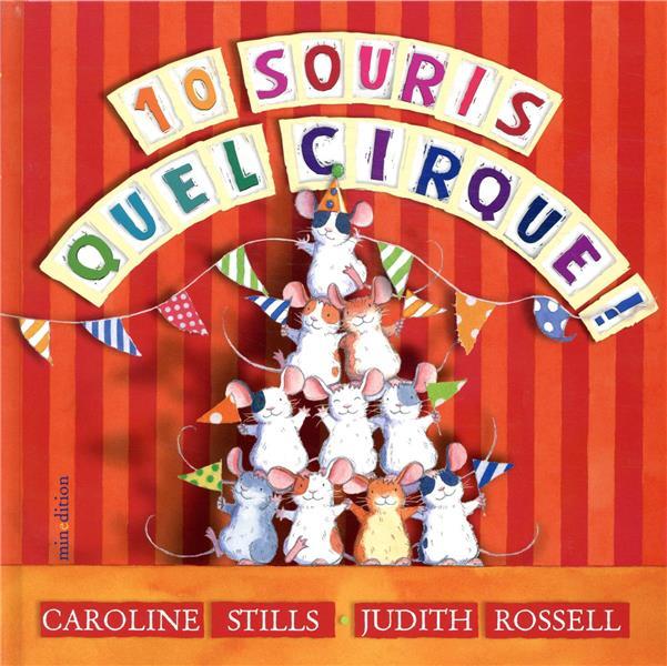10 SOURIS, QUEL CIRQUE ! STILLS, CAROLINE  MINEDITION