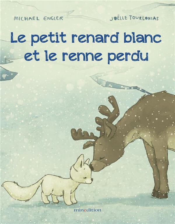 LE PETIT RENARD BLANC ET LE RENNE PERDU