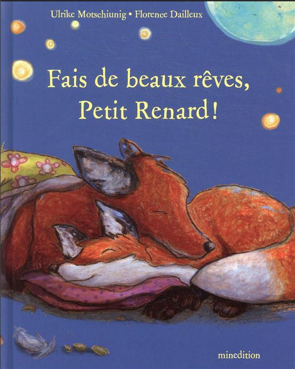 FAIS DE BEAUX REVES, PETIT RENARD !
