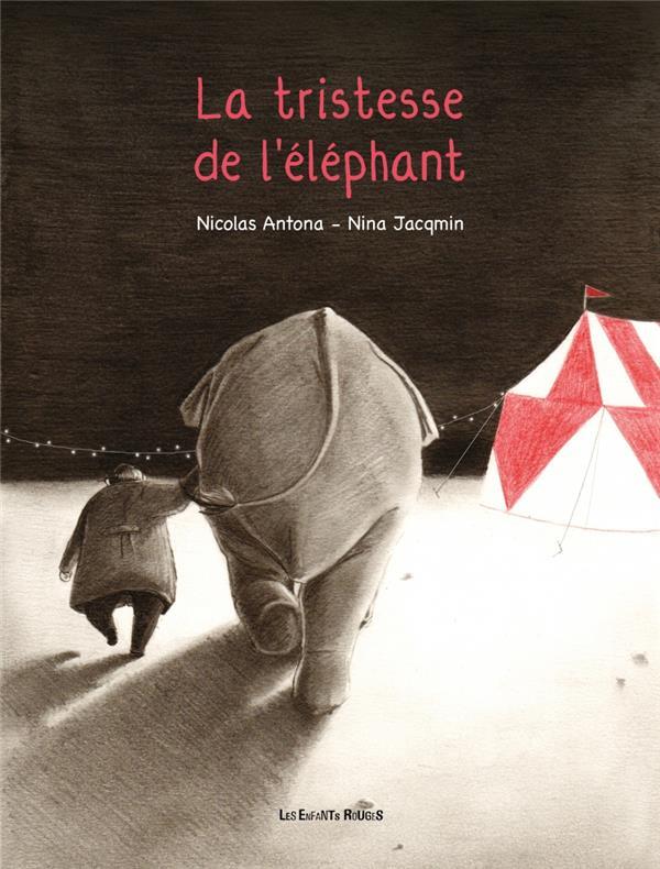 LA TRISTESSE DE L'ELEPHANT ANTONA/JACQMIN ENFANTS ROUGES
