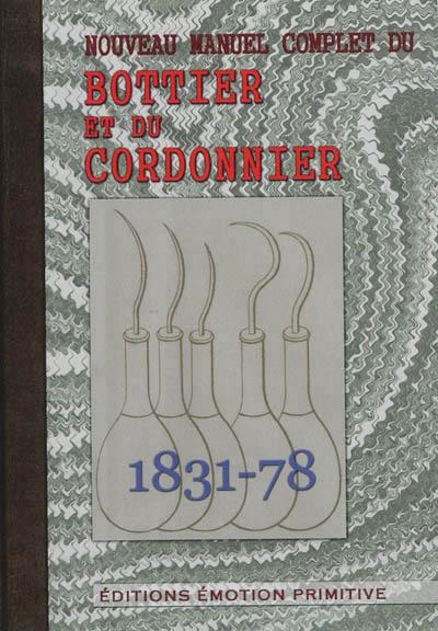 Nouveau manuel complet du bottier et du cordonnier MORIN J 1872 Emotion primitive