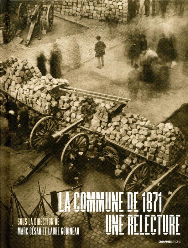 LA COMMUNE DE 1871 : UNE RELECTURE GODINEAU, LAURE  NC
