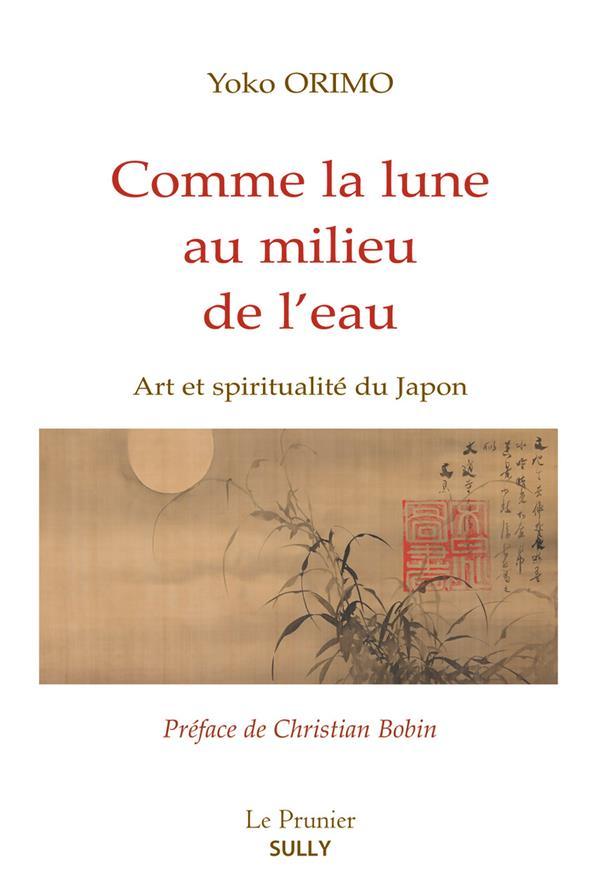COMME LA LUNE AU MILIEU DE L'EAU     ART ET SPIRITUALITE AU JAPON