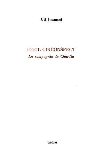 L'OEIL CIRCONSPECT     EN COMPAGNIE DE CHARDIN
