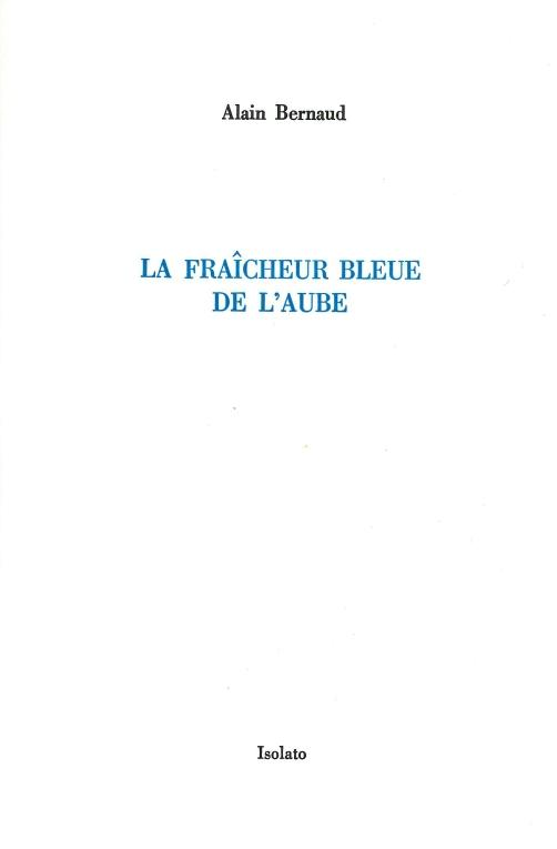 LA FRAICHEUR BLEUE DE L'AUBE