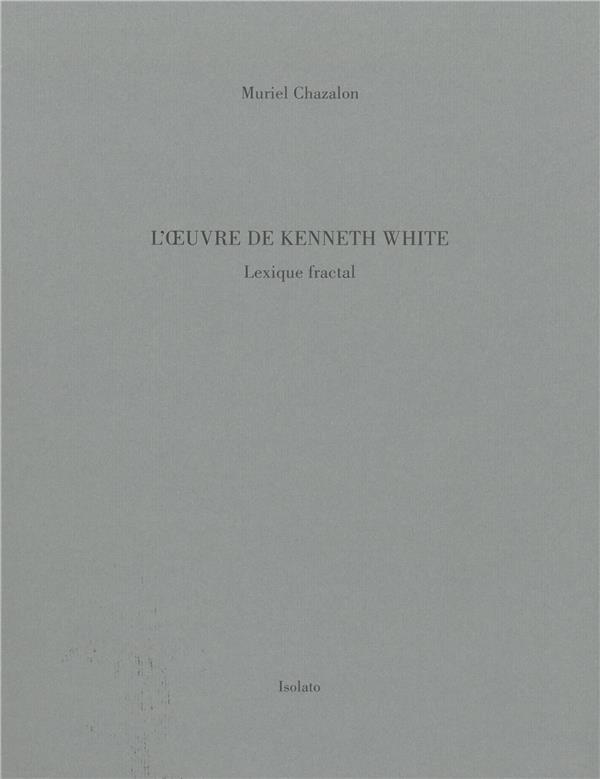 L'OEUVRE DE KENNETH WHITE   LEXIQUE FRACTAL