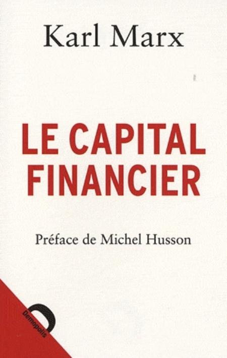 LE CAPITAL FINANCIER MARX/HUSSON DEMOPOLIS