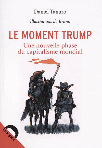 LE MOMENT TRUMP - UNE NOUVELLE PHASE DU CAPITALISME MONDIAL