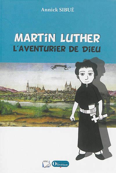 Martin Luther ANNICK SIBUE Olivétan
