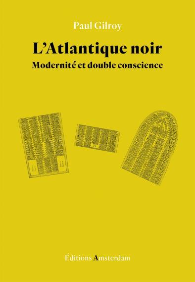 L'ATLANTIQUE NOIR  -  MODERNITE ET DOUBLE CONSCIENCE