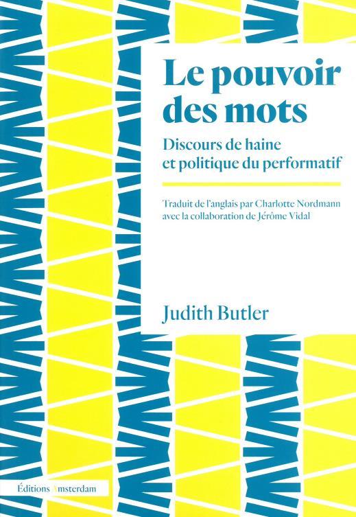 LE POUVOIR DES MOTS - DISCOURS DE HAINE ET POLITIQUE DU PERFORMATIF