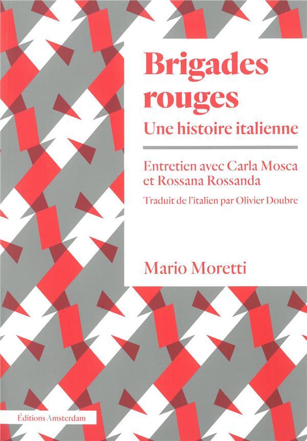 BRIGADES ROUGES, UNE HISTOIRE ITALIENNE     ENTRETIEN AVEC CARLA MOSCA Y ROSSANA ROSSANDA