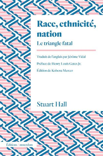 RACE, ETHNICITE, NATION  -  LE TRIANGLE FATAL